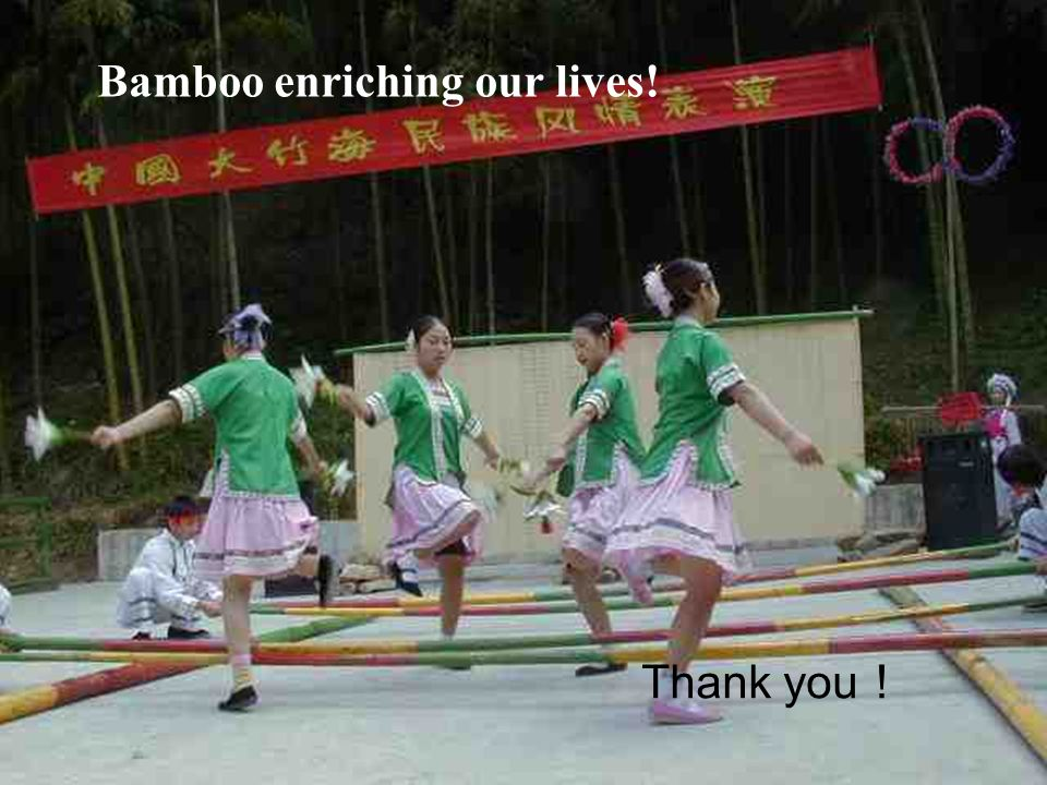 Bamboo enriching our lives! Thank you !
