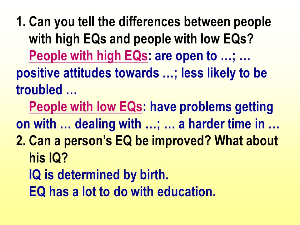 1. Can you tell the differences between people with high EQs and people with low EQs.