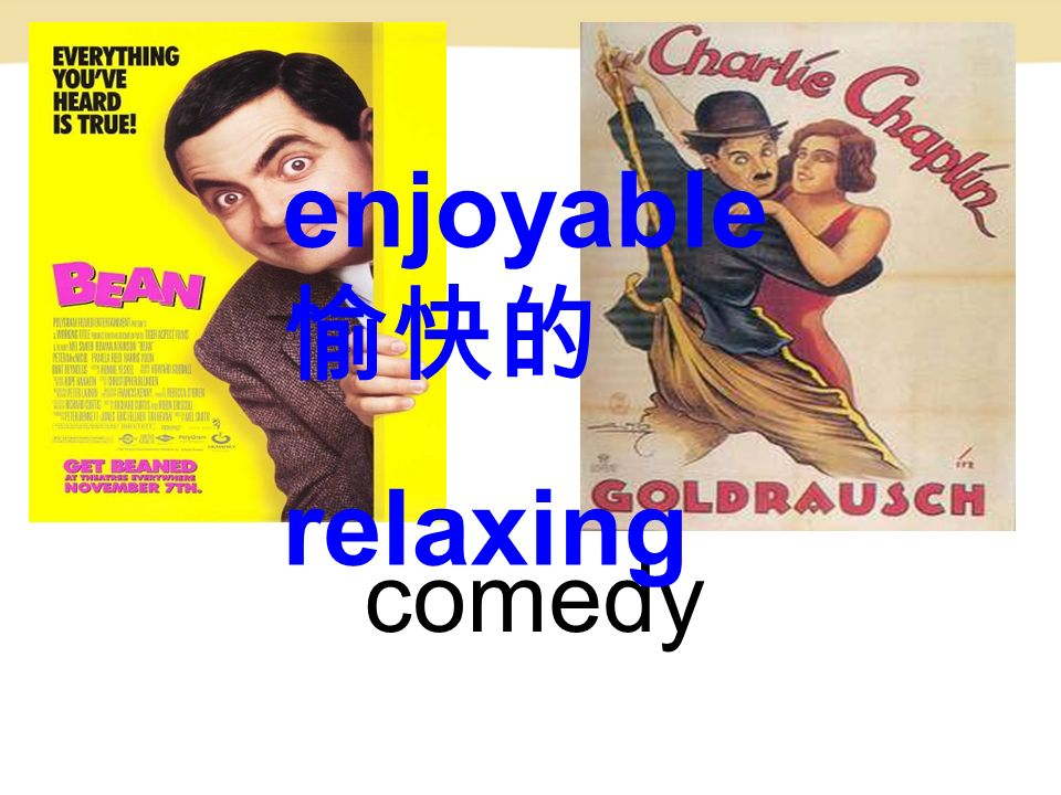 comedy enjoyable 愉快的 relaxing