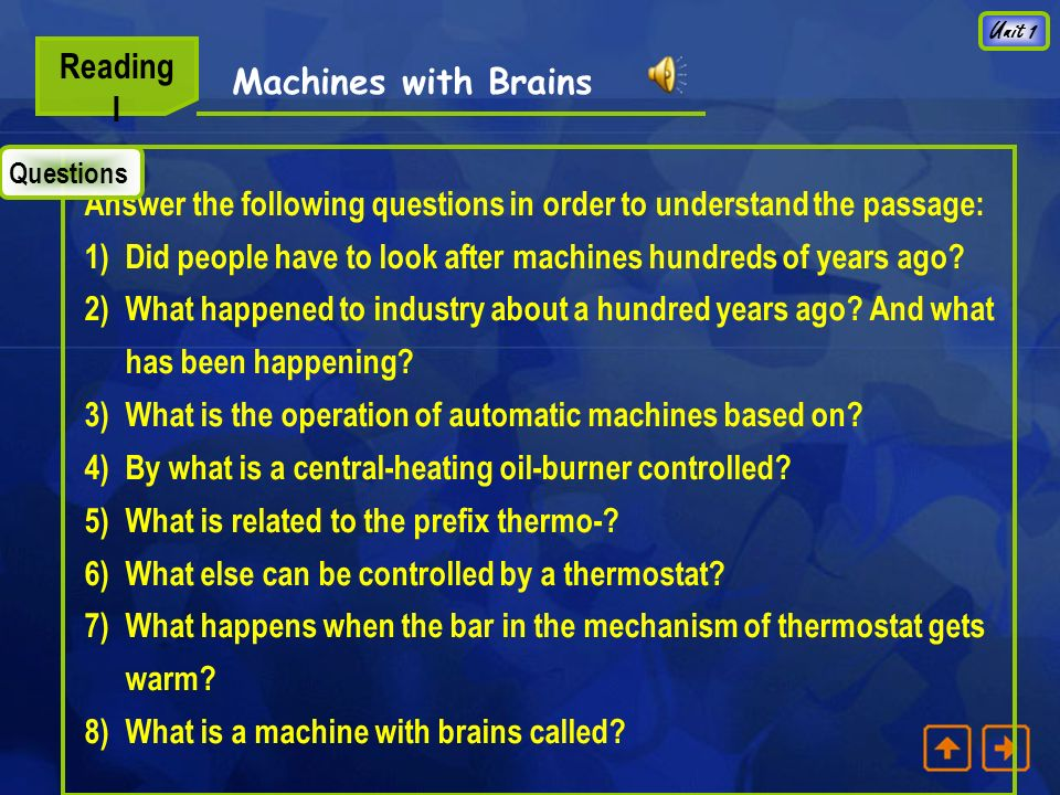 Unit 1 Machines with Brains Reading I 1.What has been happening to industry over the last hundred years.