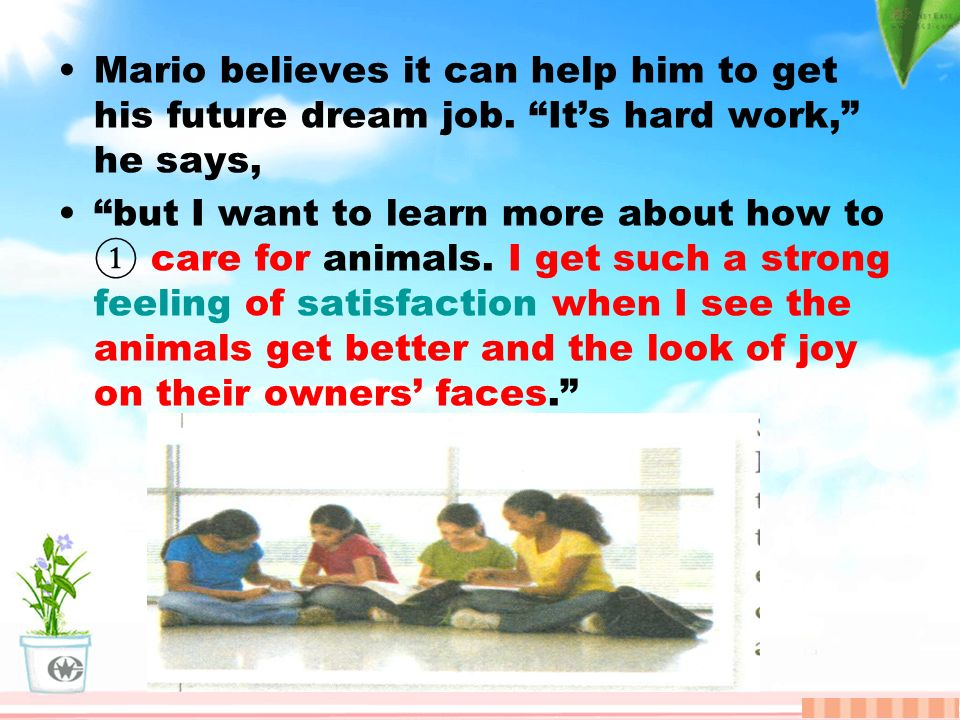 Mario believes it can help him to get his future dream job.