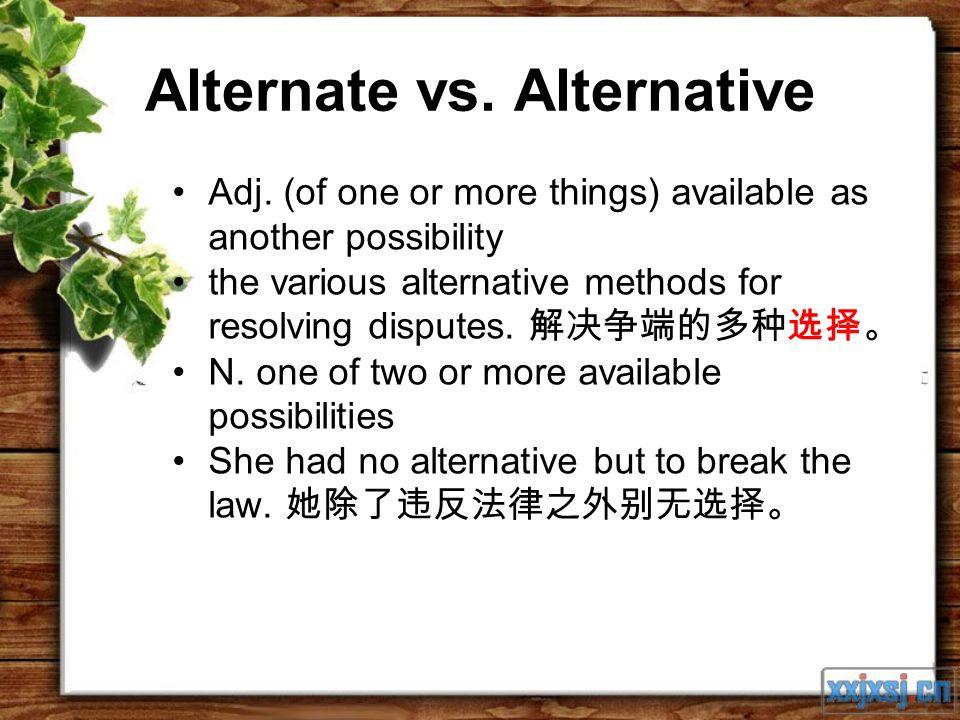 Alternate vs. Alternative Adj.