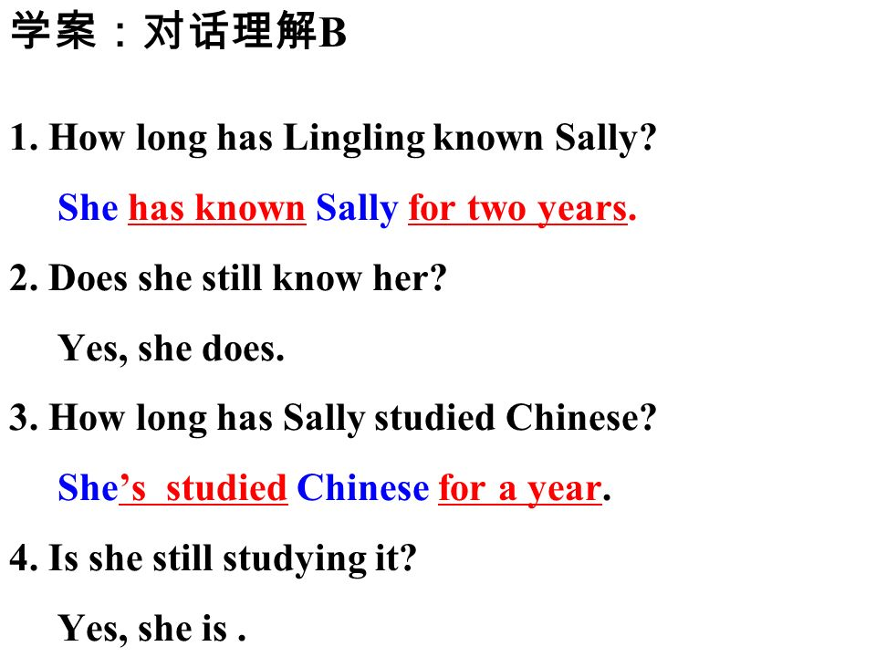 1. How long has Lingling known Sally. She has known Sally for two years.