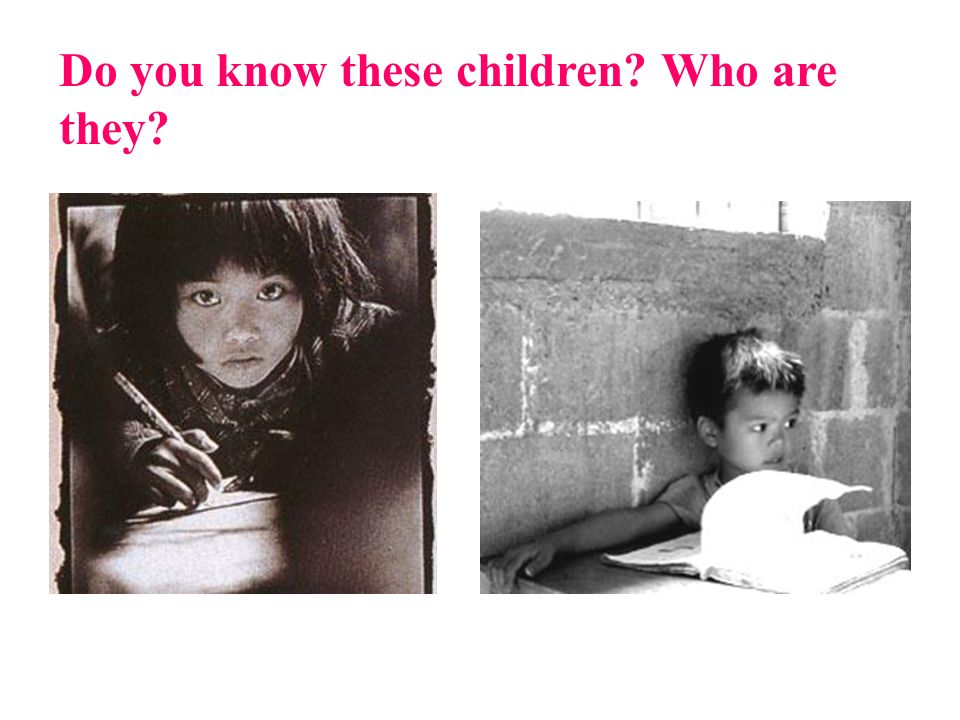 Do you know these children Who are they