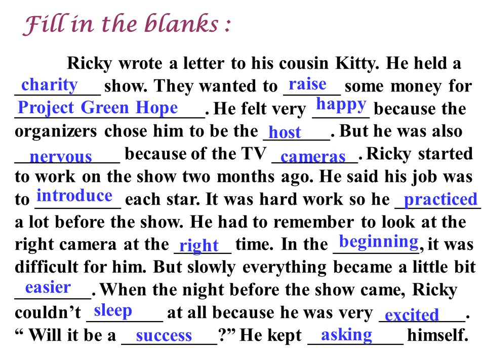 Ricky wrote a letter to his cousin Kitty. He held a _________ show.
