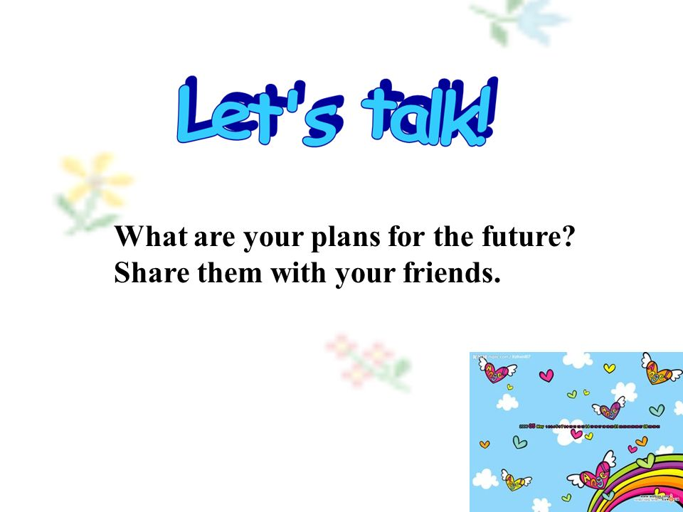 What are your plans for the future Share them with your friends.