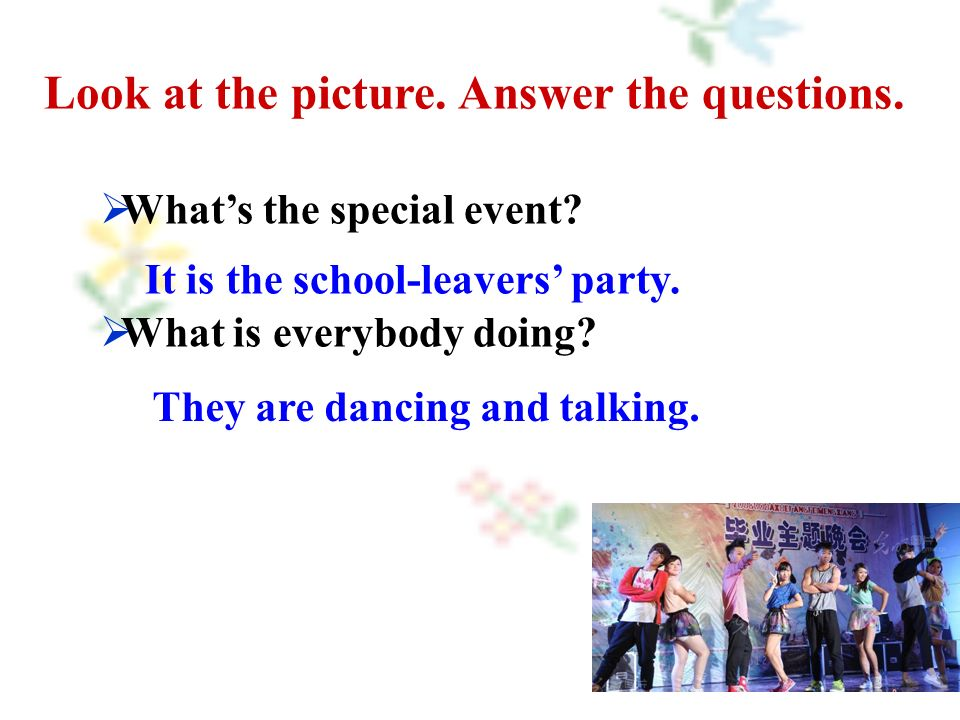 Look at the picture. Answer the questions.  What's the special event.