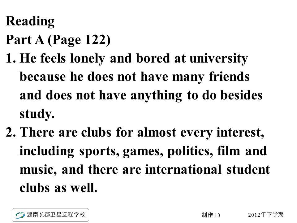 2012 年下学期 湖南长郡卫星远程学校 制作 13 Reading Part A (Page 122) 1.