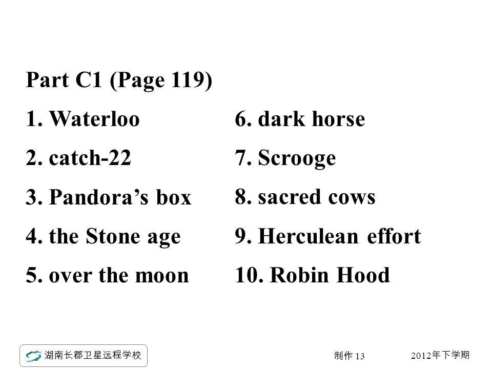 2012 年下学期 湖南长郡卫星远程学校 制作 13 Part C1 (Page 119) 1. Waterloo 2.