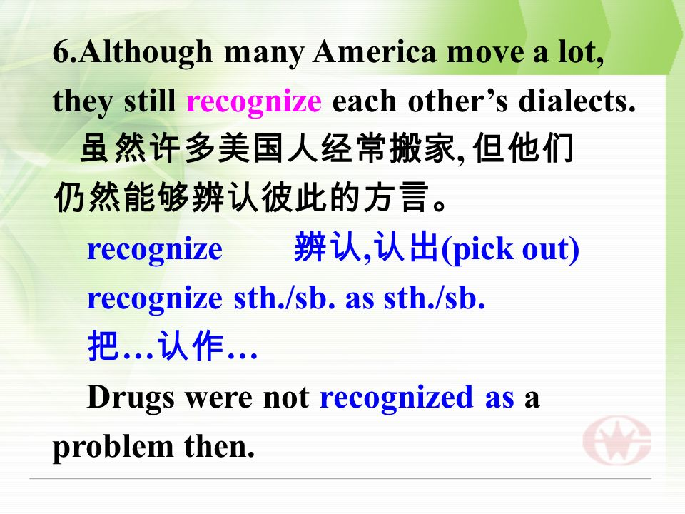 6.Although many America move a lot, they still recognize each other's dialects.