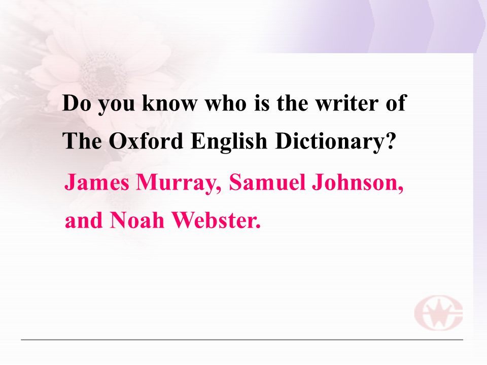 Do you know who is the writer of The Oxford English Dictionary.