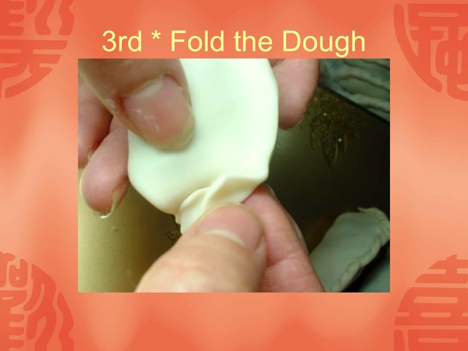 3rd * Fold the Dough