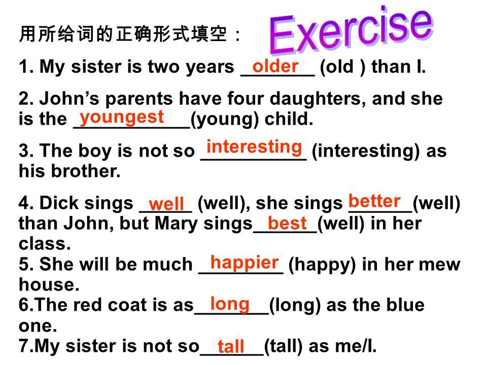形容词最高级的用法 1 、 the+ 最高级 + of/in ( 三者及以上范围的 ) My mother is the busiest in my family.