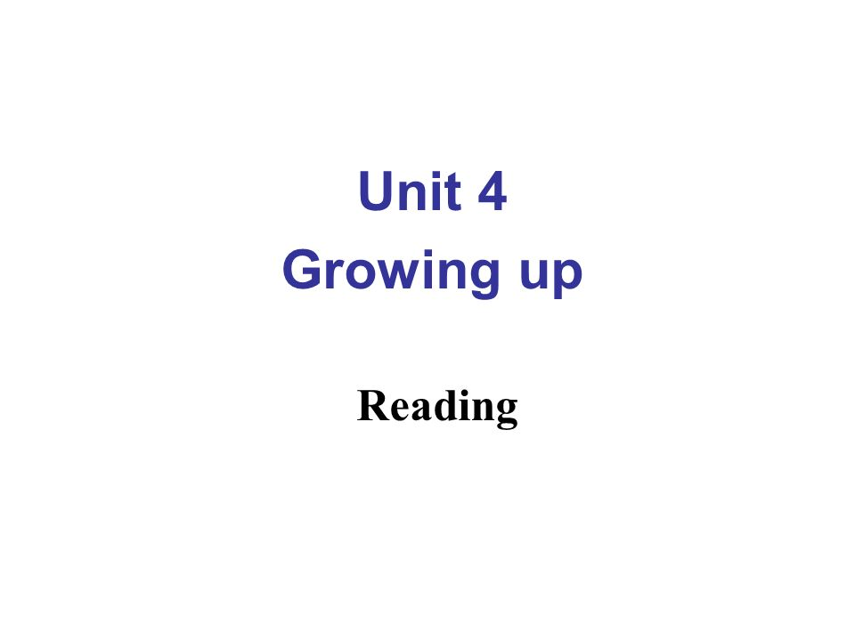 Unit 4 Growing up Reading
