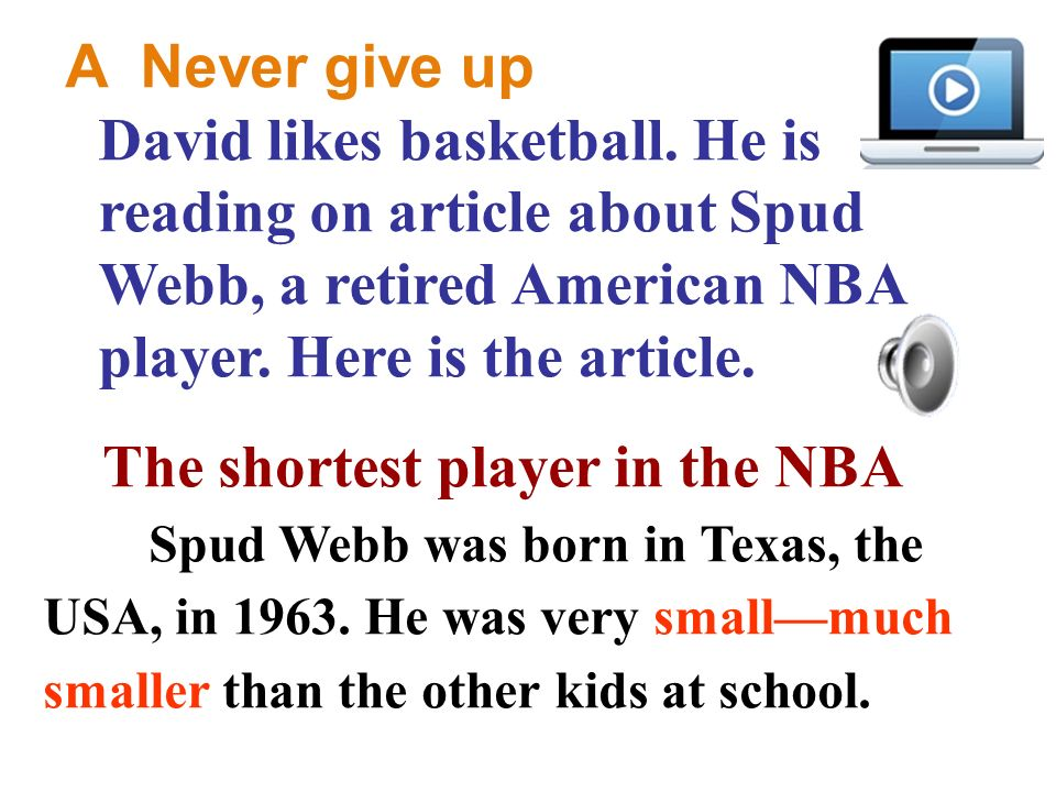 A Never give up David likes basketball.