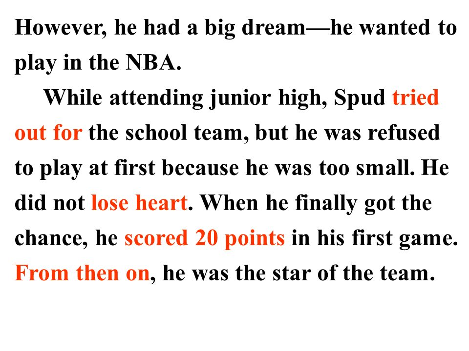 However, he had a big dream—he wanted to play in the NBA.