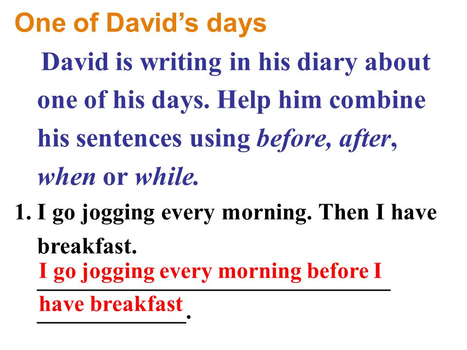 One of David's days David is writing in his diary about one of his days.