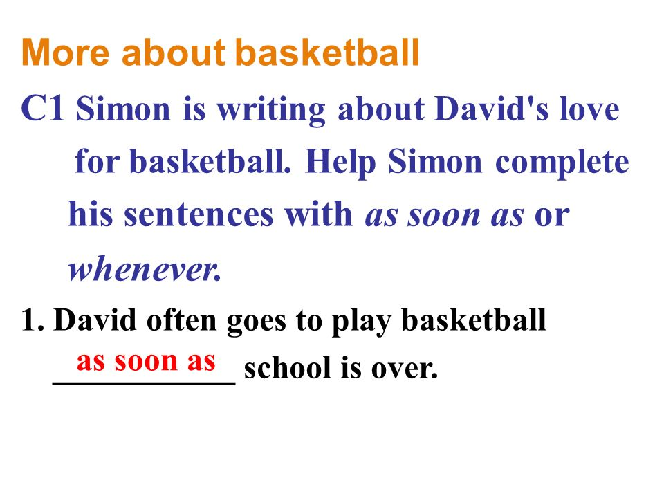 More about basketball C1 Simon is writing about David s love for basketball.