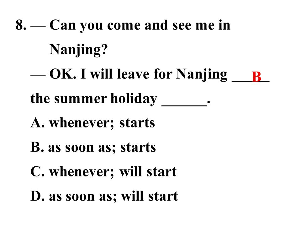 8. — Can you come and see me in Nanjing. — OK.