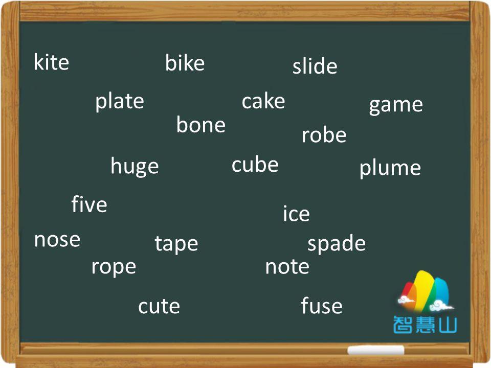 kite bike slide five ice plate cake game tapespade nose bone robe rope note huge cube plume cute fuse