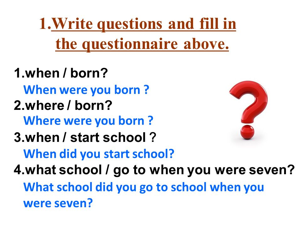 Questionnaire QuestionsMy answersMy partner's answer When were you born.