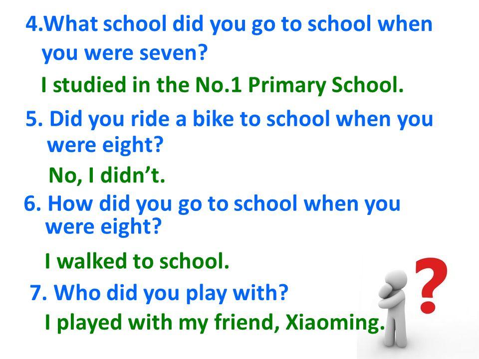 1.When were you born . 2.Where were you born . 3.When did you start school.