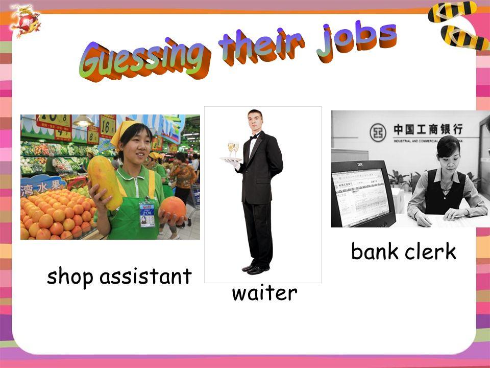 shop assistant waiter bank clerk