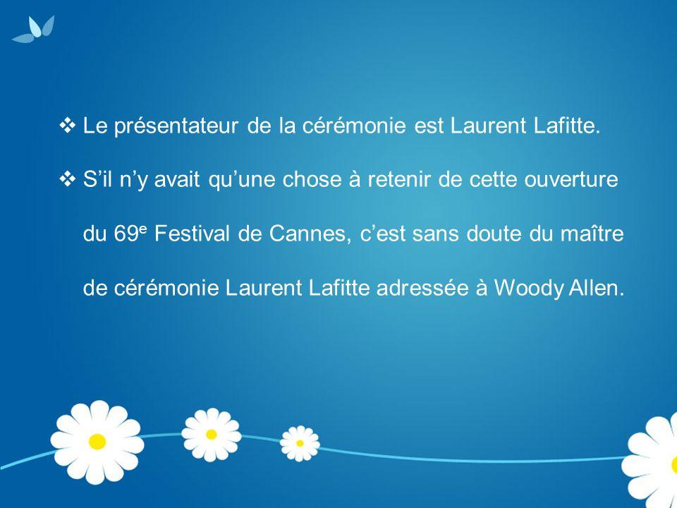  Le présentateur de la cérémonie est Laurent Lafitte.