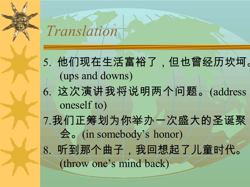 Translation Translate the following passage into English, using the words and phrases given in the brackets: 1.