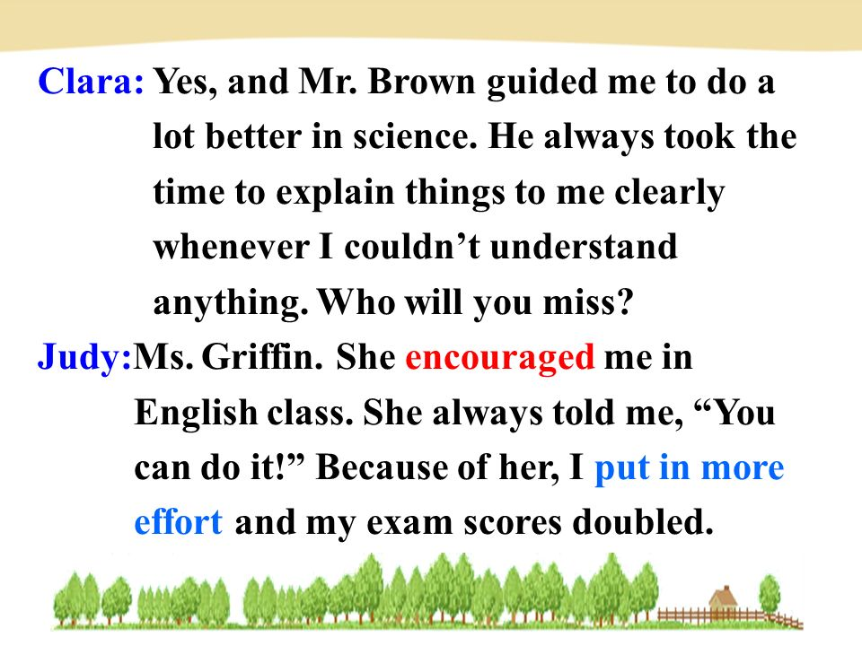 Clara: Yes, and Mr. Brown guided me to do a lot better in science.