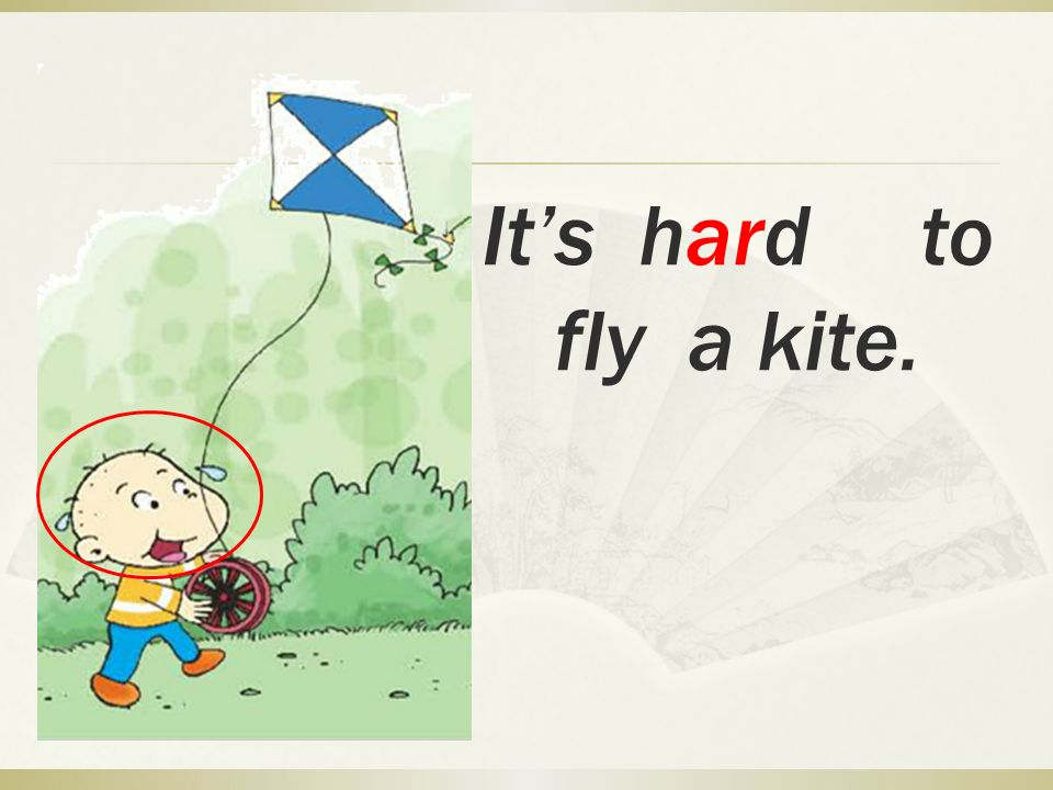 It's hard to fly a kite.