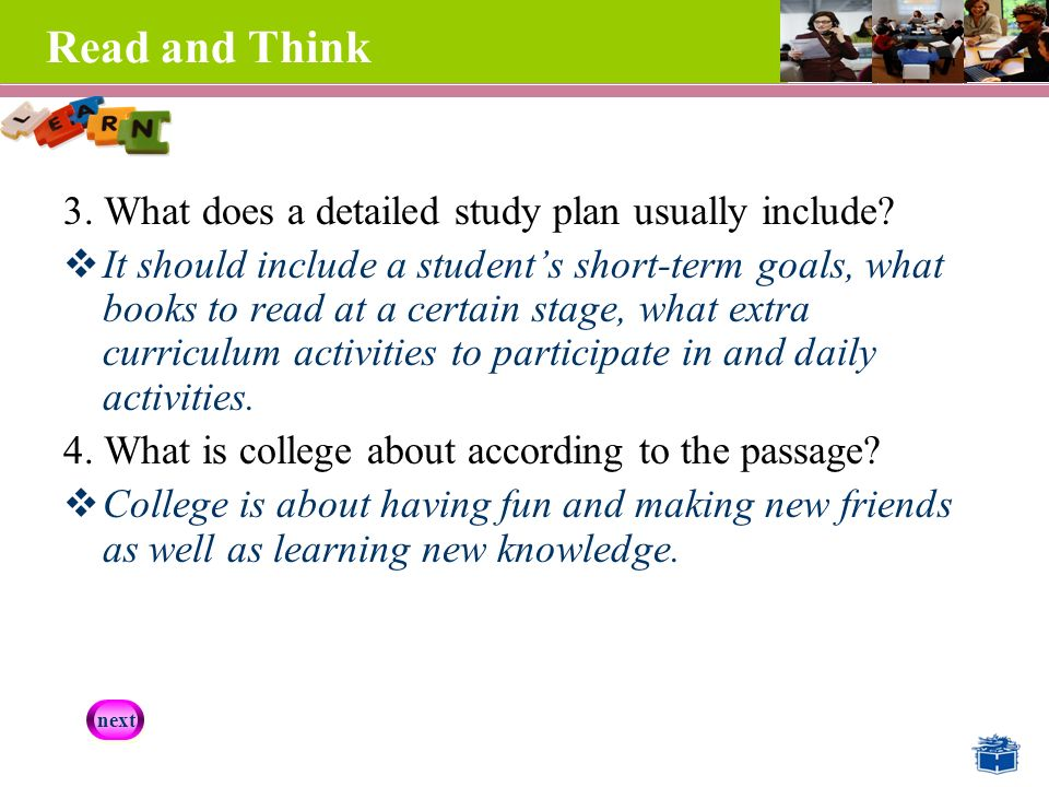Read and Think 3. What does a detailed study plan usually include.