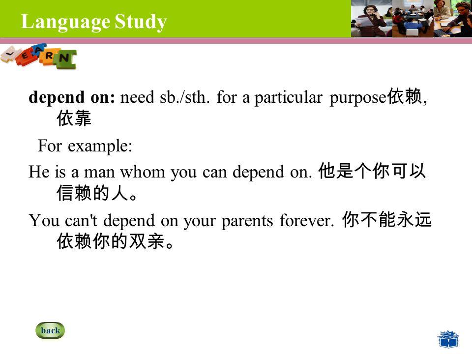 Language Study depend on: need sb./sth.