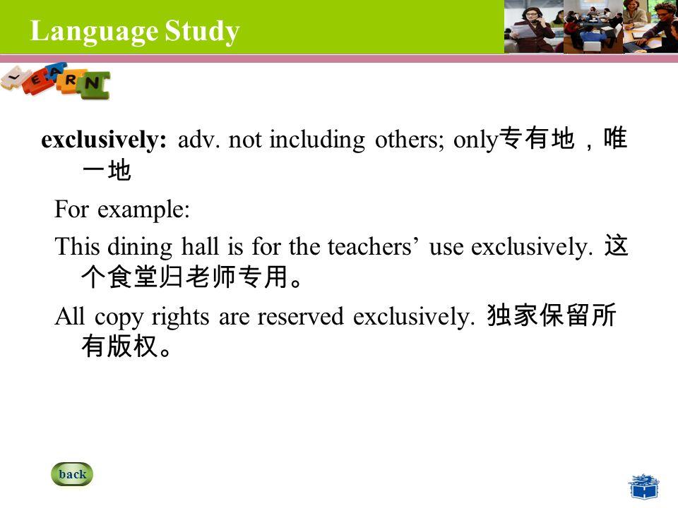 Language Study exclusively: adv.