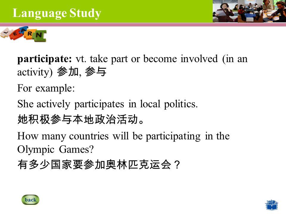 Language Study participate: vt.