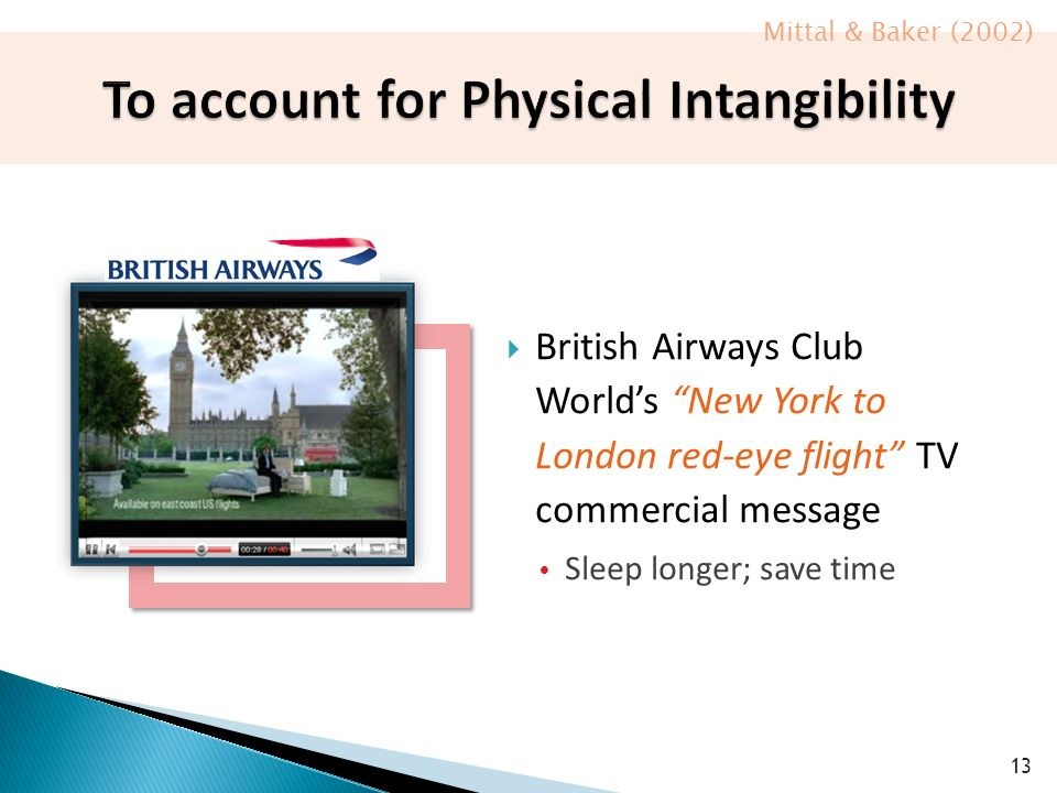  British Airways Club World's New York to London red-eye flight TV commercial message  Sleep longer; save time 13 Mittal & Baker (2002)