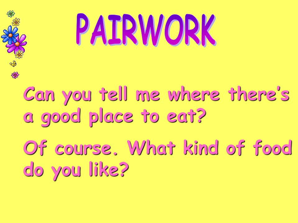 Can you tell me where there's a good place to eat Of course. What kind of food do you like