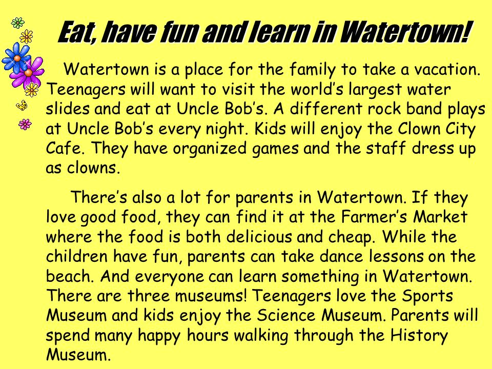 Eat, have fun and learn in Watertown. Watertown is a place for the family to take a vacation.