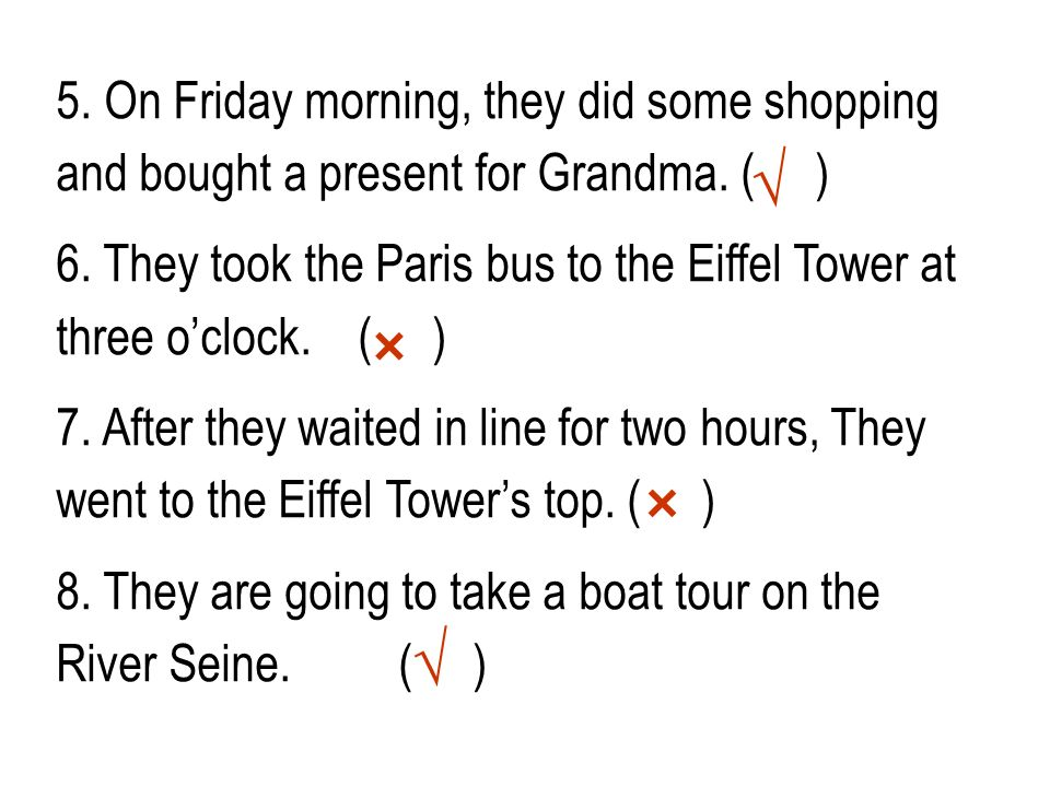 5. On Friday morning, they did some shopping and bought a present for Grandma.