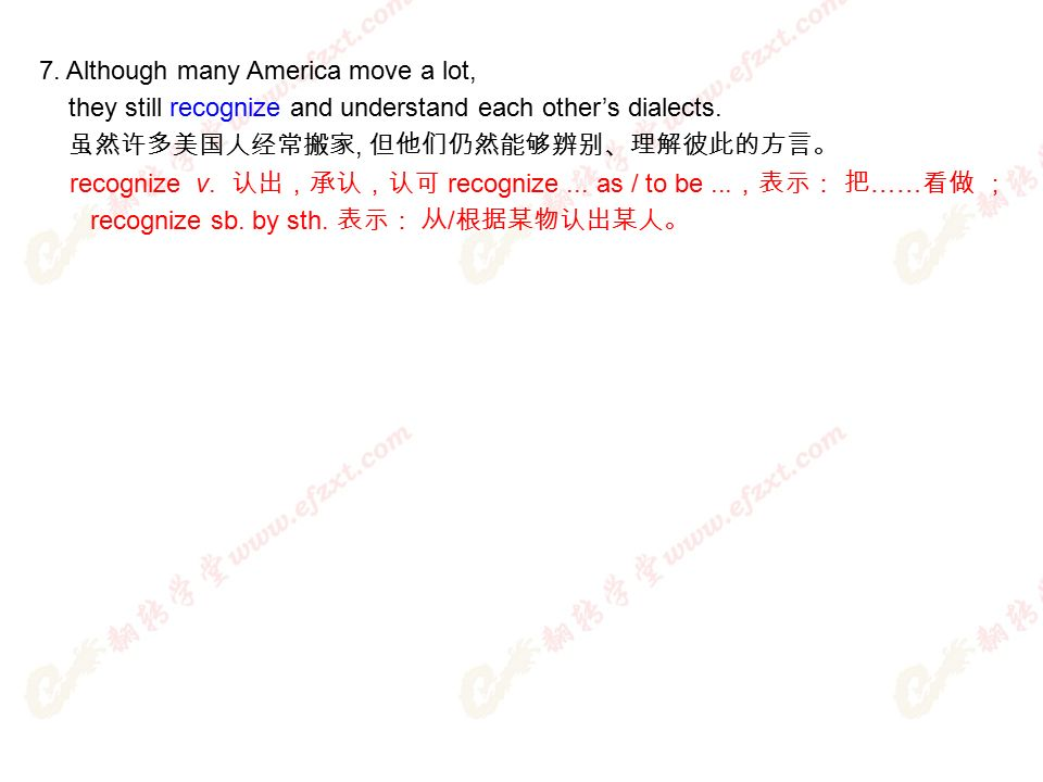 7. Although many America move a lot, they still recognize and understand each other's dialects.