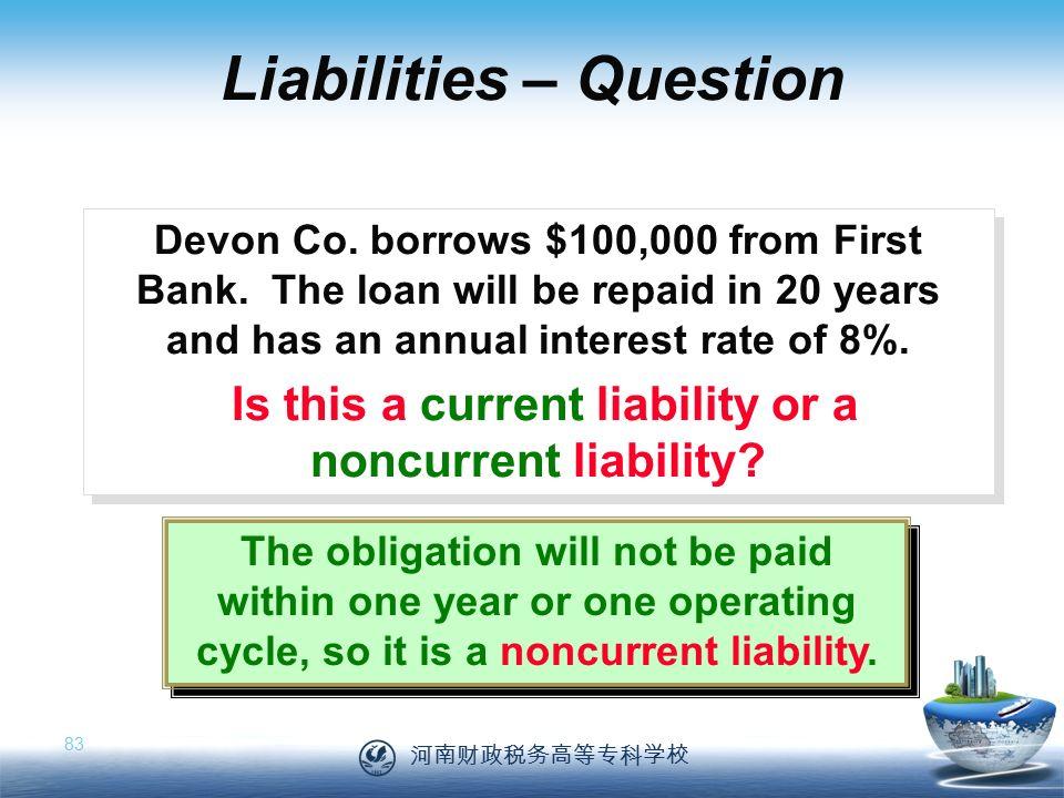 河南财政税务高等专科学校 83 Devon Co. borrows $100,000 from First Bank.