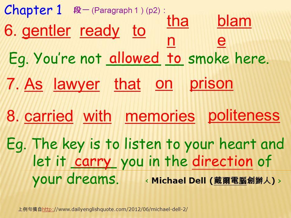Chapter 1 6. gentler 7. Asthatlawyer 段一 (Paragraph 1 ) (p2): readyto Eg.