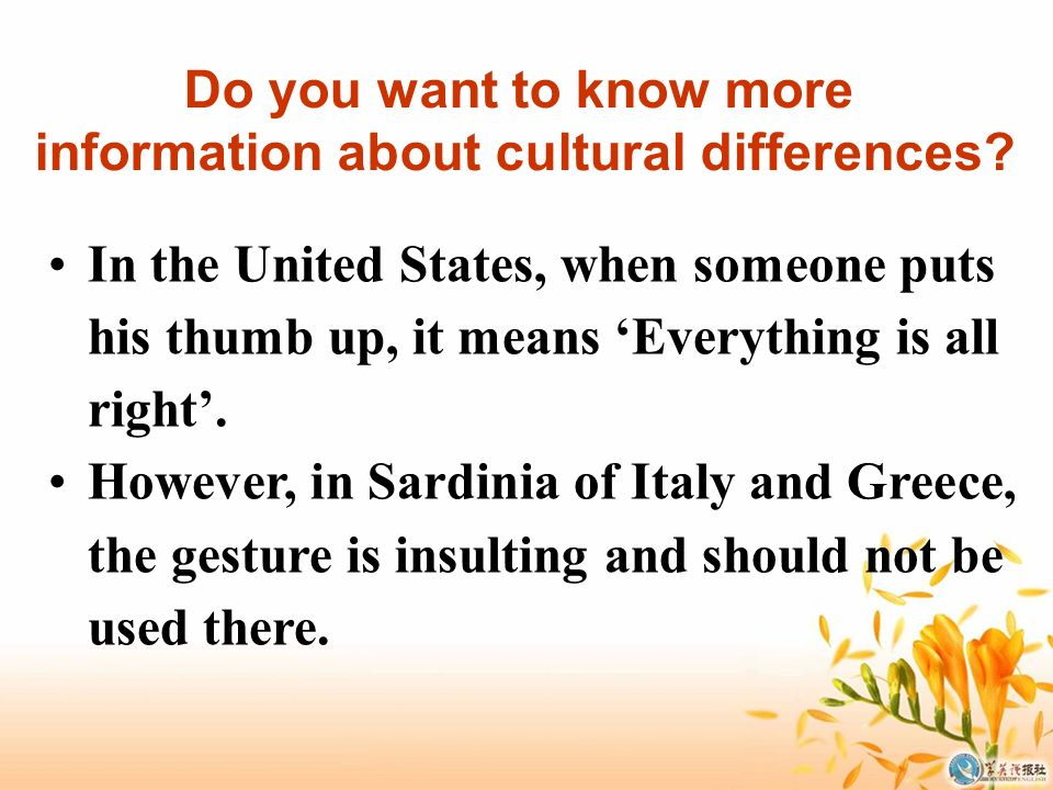Do you want to know more information about cultural differences.