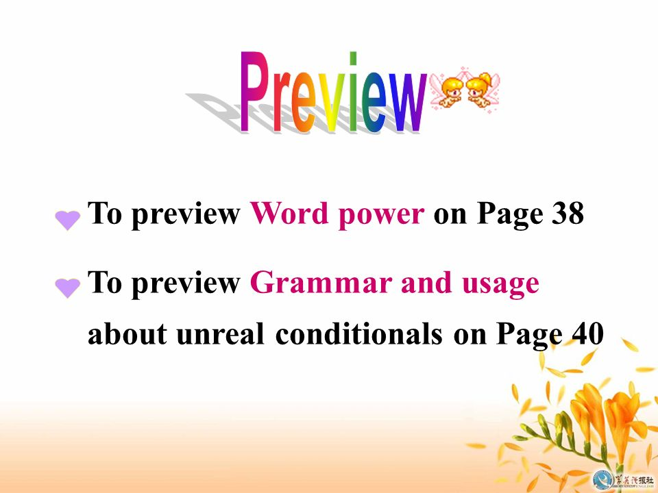 To preview Word power on Page 38 To preview Grammar and usage about unreal conditionals on Page 40