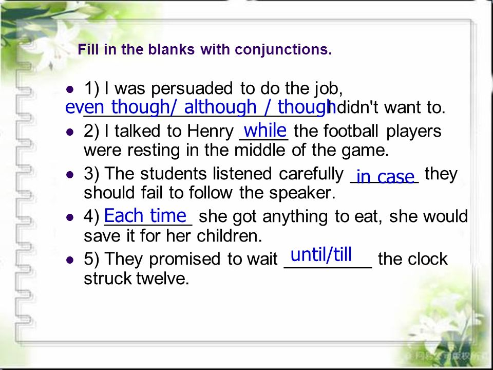 Fill in the blanks with conjunctions.