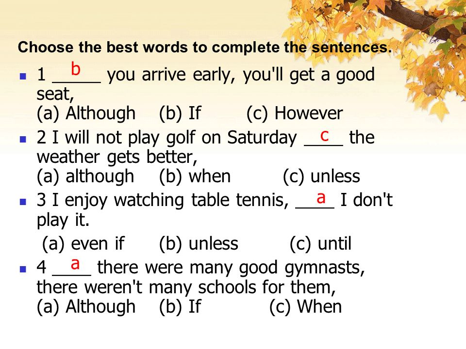 Choose the best words to complete the sentences.