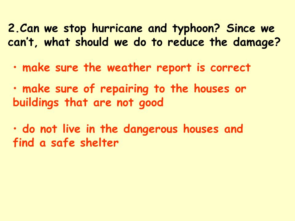 Discussion: 1.If a 12 force typhoon comes to you, where will you go, what should you do.