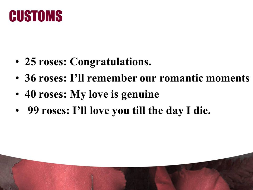 CUSTOMS 25 roses: Congratulations.