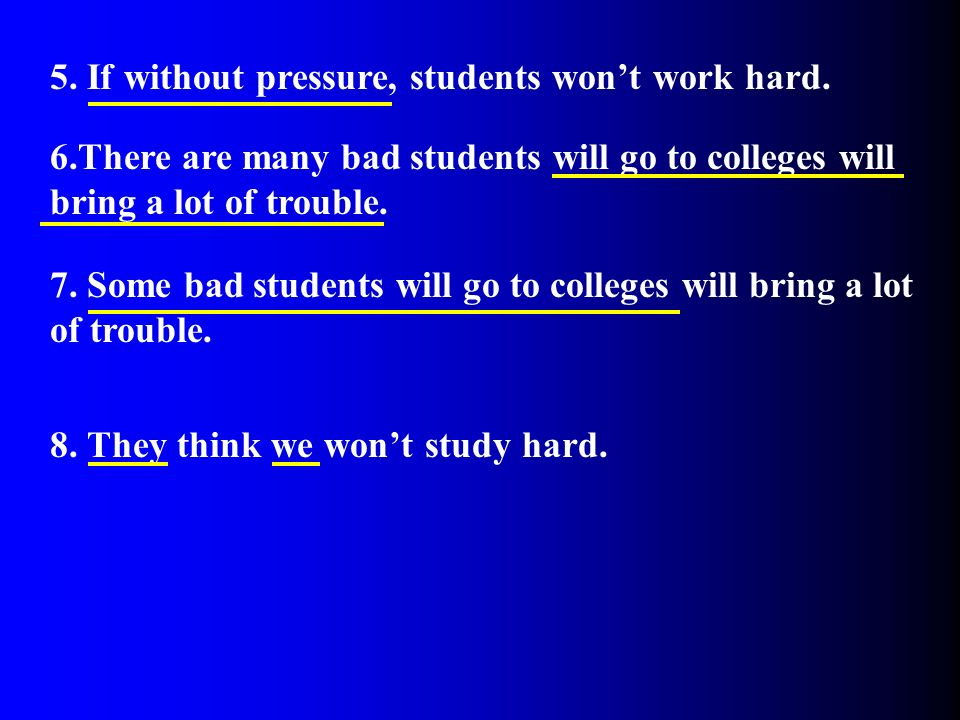 5. If without pressure, students won't work hard.