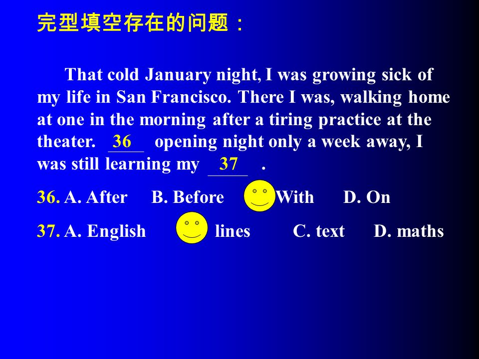 完型填空存在的问题: That cold January night, I was growing sick of my life in San Francisco.